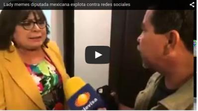 Lady memes diputada mexicana explota contra redes sociales