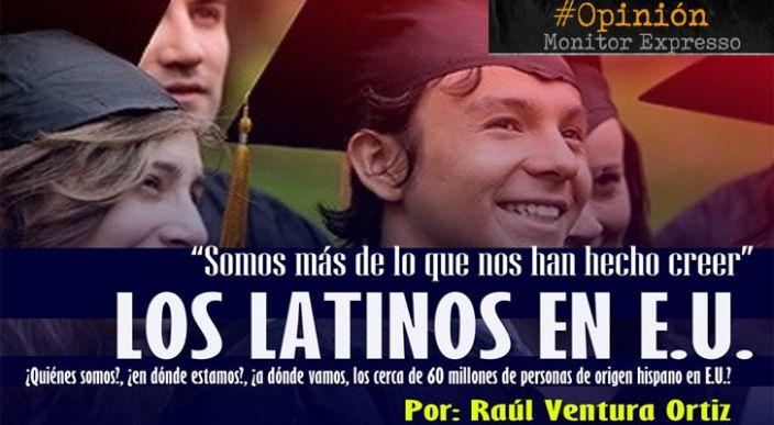Los latinos en E.U. – La Opinión de Raúl Ventura