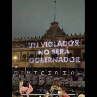 "Proyectan en Palacio Nacional ""Un violador no será gobernador"" (video)"
