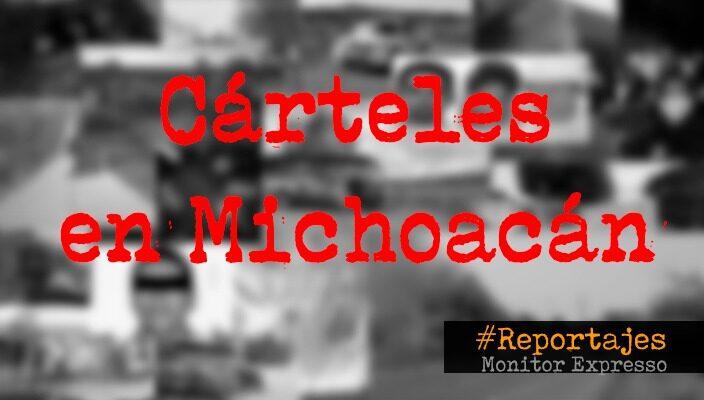 ¿Qué cárteles controlan Michoacán?